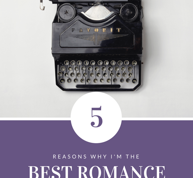 Five Reasons Why I'm The Best Romance Editor You'll Ever Hire